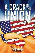 A Crack in the Union by by Shaw, Rick -Paperback