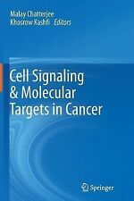 Cell Signaling and Molecular Targets in Cancer (2014, Paperback)