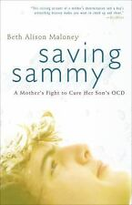 Saving Sammy : A Mother's Fight to Cure Her Son's OCD by Beth Alison Maloney...