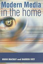 Modern Media in the Home: An Ethnographic Study