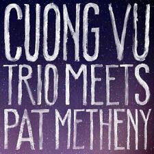 Cuong Vu Trio Meets Pat Metheny - Cuong / Metheny,Pat Vu (2016, CD NEW)