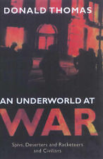 An Underworld at War: Spivs, Deserters, Racketeers and Civilians in the Second W