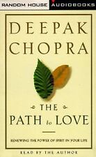 Deepak Chopra: The Path to Love : Renewing the Power of Spirit in Your Life by …