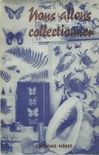 NOUS ALLONS COLLECTIONNER -  NERET 1959