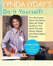 Lynda Lyday's Do-It-Yourself!: The Illustrated, Step-by-Step Guide to the Most P