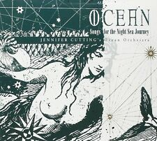 Jennifer Cutting Ocean Orchestra - Ocean: Songs for the Night Sea Journey CD NEW