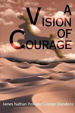 A Vision of Courage by James Nathan Post and George, III Mendoza (2000,...