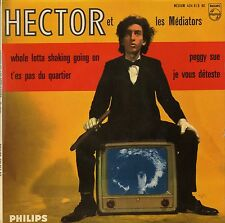 HECTOR ET LES MEDIATORS PEGGY SUE / WHOLE LOTTA SHAKING GOING ON FRENCH ORIG EP
