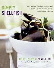 Simply Shellfish: Quick and Easy Recipes for Shrimp, Crab, Scallops, Clams, Muss