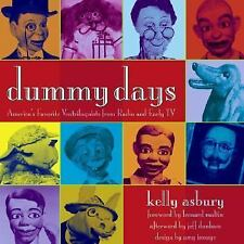 Dummy Days: America's Favorite Ventriloquists from Radio and Early TV-ExLibrary