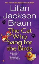 The Cat Who Sang for the Birds (Cat Who...), Lilian Jackson Braun, Good Conditio