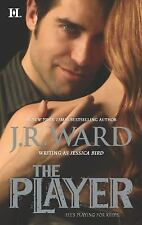 The Player (The Moorehouse Legacy) by J.R. Ward, PB - Good
