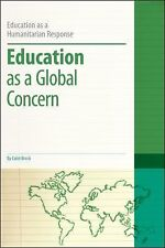 Education As a Humanitarian Response: Education as a Global Concern by Colin...