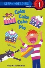 Step into Reading: Cake, Cake, Cake, Pie by Sally Kahler Phillips (2004,...