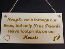 True Friends Leave Footprints On Our Hearts Plaque Love Friends Gift Wooden Sign