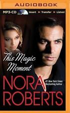 This Magic Moment by Nora Roberts (2014, MP3 CD, Unabridged)
