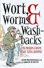 Wort, Worms and Washbacks: Memoirs from the Stillhouse, Gavin D. Smith, John McD