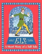 Elf : A Short Story of a Tall Tale  - New!!