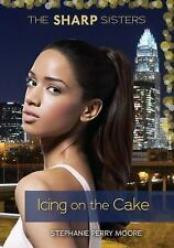The Sharp Sisters: Icing on the Cake 5 by Stephanie Moore (2014, Paperback)