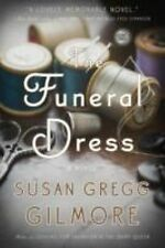 The Funeral Dress : A Novel by Susan Gregg Gilmore (2013, Paperback)