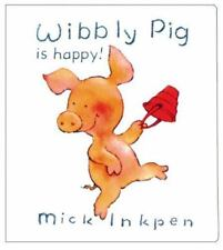 Wibbly Pig Is Happy by Mick Inkpen (2000, Board Book)