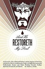 And He Restoreth My Soul: An Extensive View of Sexual Violence and Its Impact on