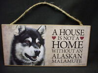 ALASKAN MALAMUTE A House Is Not A Home SNOW SLED DOG wood SIGN PLAQUE puppy pup