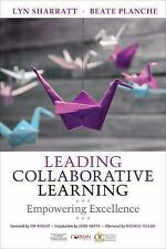 Leading Collaborative Learning : Empowering Excellence by Lyn Sharratt and...