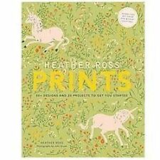 Heather Ross Prints: 50+ Designs and 20 Projects to Get You Started-ExLibrary