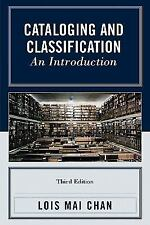 Cataloging and Classification : An Introduction by Lois Mai Chan (2007,...