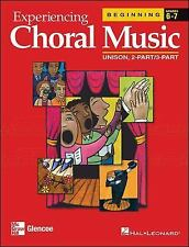 Experiencing Choral Music, Beginning Unison 2-Part3-Part, Student Edition