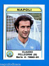 CALCIATORI PANINI 1980-81 - Figurina-Sticker n. 221 - PELLEGRINI - NAPOLI -New