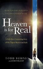 Heaven is for Real Movie Edition: A Little Boy's Astounding Story of His Trip to
