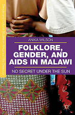 Folklore, Gender, and AIDS in Malawi: No Secret Under the Sun (Gender and Cultur
