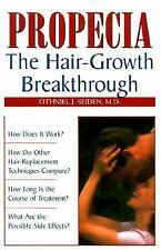 Propecia: The Hair-Growth Breakthrough by Seiden M.D., Othniel J.