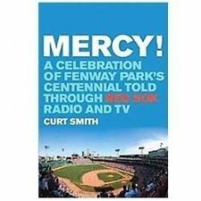 Mercy!: A Celebration of Fenway Park's Centennial Told Through Red Sox Radio and