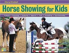 Horse Showing for Kids: Everything a Young Rider Needs to Know to Prepare, T