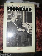 BONORA Ettore Conversando con Montale Prima edizione Milano Rizzoli 1983