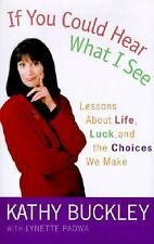 If You Could Hear What I See: Lessons About Life, Luck, and the Choices We Make