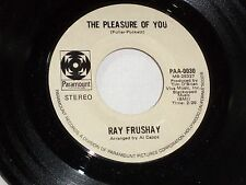 Ray Frushay:  Santa Ana Winds / The Pleasure of You    [Unplayed Copy]