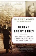 Behind Enemy Lines: The True Story of a French Jewish Spy in Nazi Germany by Co