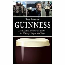 Guinness: The Greatest Brewery on Earth--Its History, People, and Beer-ExLibrary