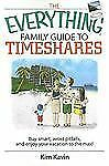 The Everything Family Guide To Timeshares: Buy Smart, Avoid Pitfalls, -ExLibrary