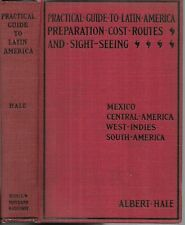 Practical Guide To Latin America. by Albert Hale. Boston. 1909. 1st.ed.