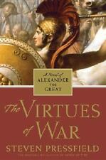 The Virtues of War: A Novel of Alexander the Great Pressfield, Steven Hardcover