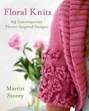 Floral Knits: 25 Contemporary Flower-Inspired Designs, Storey, Martin, Good Book