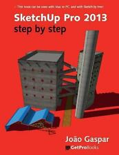 Sketchup Pro 2013 Step by Step by Joao Gaspar (2013, Paperback)