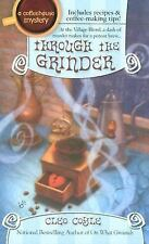 Through the Grinder (Coffeehouse Mysteries, No. 2) Coyle, Cleo Mass Market Pape