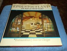 EPOUSTOUFLANT THE STYLE OF DAVID SNYDER EXTRAODINARY INTERIOR DESIGN 1990