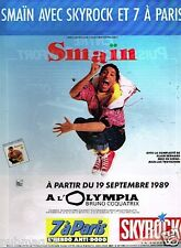 Publicité Advertising 1989 Spectacle Smain avec radio Skyrock et 7 à paris